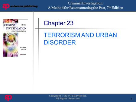 1 Book Cover Here Chapter 23 TERRORISM AND URBAN DISORDER Criminal Investigation: A Method for Reconstructing the Past, 7 th Edition Copyright © 2014,
