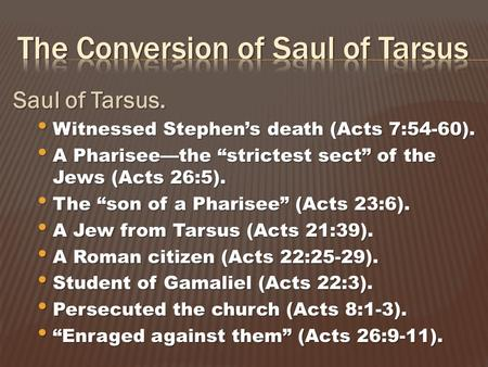 the miraculous salvation of saul tarsus Did saul of tarsus see jesus alive on the damascus road saul's conversion as proof of jesus' resurrection did saul of tarsus the revelation he received constitutes another miraculous proof confirming saul's claims.