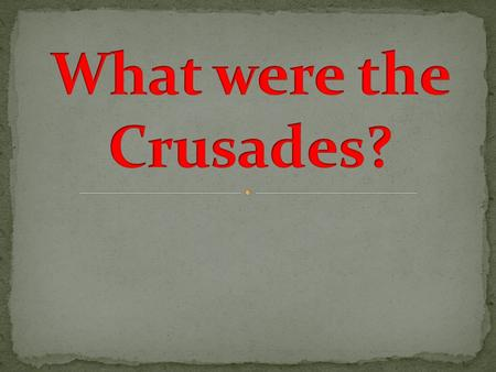 First Crusade 1096 - 1099The People's Crusade - Freeing the Holy Lands. Second Crusade1144 -1155Crusaders prepared to attack Damascus. 2nd crusade led.