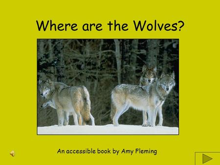 Where are the Wolves? An accessible book by Amy Fleming.