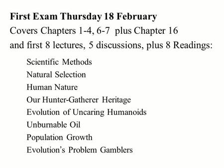 First Exam Thursday 18 February