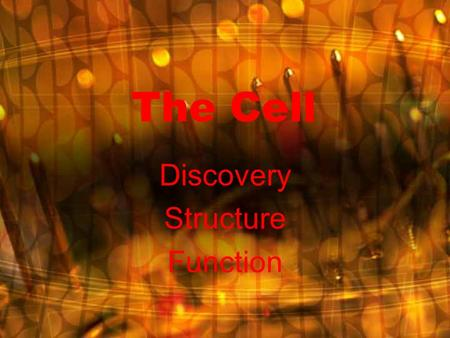 The Cell Discovery Structure Function. Discovery Robert Hooke Cork Monastery.