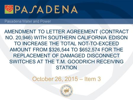 Pasadena Water and Power AMENDMENT TO LETTER AGREEMENT (CONTRACT NO. 20,946) WITH SOUTHERN CALIFORNIA EDISON TO INCREASE THE TOTAL NOT-TO-EXCEED AMOUNT.
