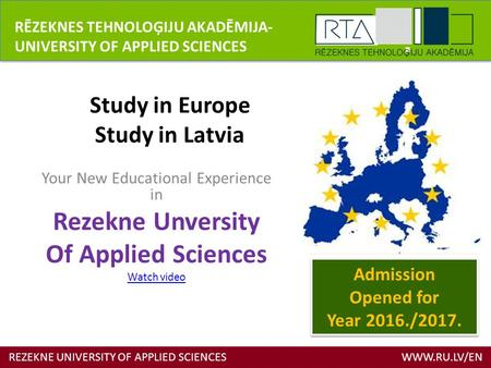 Study in Europe Study in Latvia Your New Educational Experience in Rezekne Unversity Of Applied Sciences Watch video REZEKNE UNIVERSITY OF APPLIED SCIENCES.