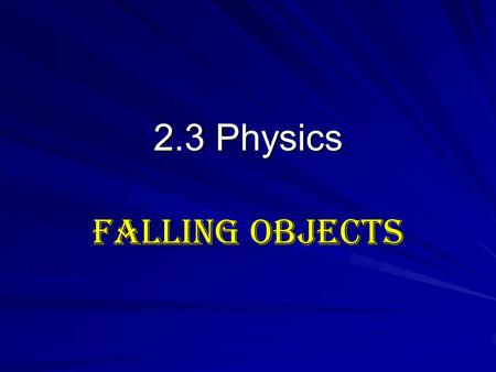 2.3 Physics Falling Objects.