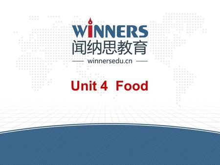 Unit 4 Food. winnersedu.cn Warm-up 1.Review the text and words personally and in pairs. 2.Ask ss to read the passage as quickly as possible. on p71.