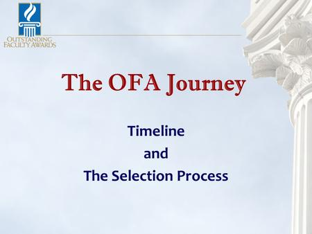 The OFA Journey Timeline and The Selection Process.