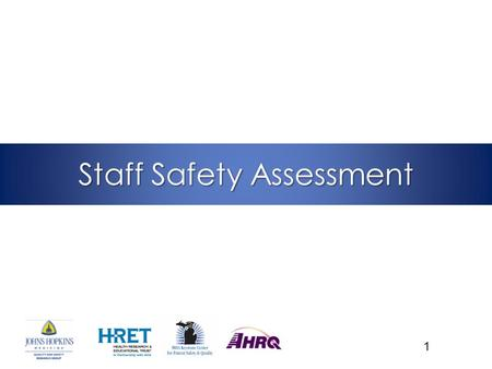 Staff Safety Assessment 1. Learning Objectives To understand Step 2 of CUSP:Identify Defects To understand how to Implement the Staff Safety Assessment.