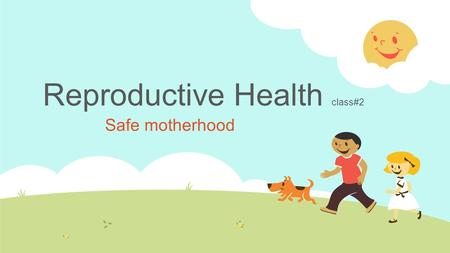 Reproductive Health class#2 Safe motherhood. Women's Health Key facts.