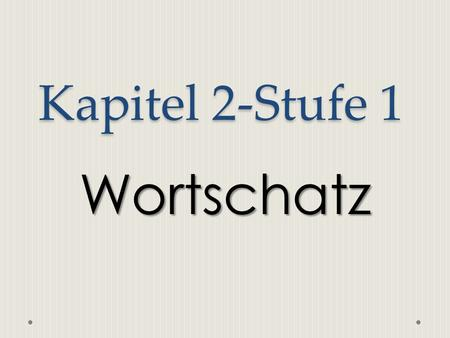 Kapitel 2-Stufe 1 Wortschatz. Tennis tennis Volleyball.