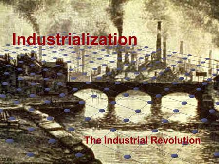 Industrialization The Industrial Revolution. Agriculture Cont…  Enclosure Enclosure: the process of taking over consolidating land formerly shared by.
