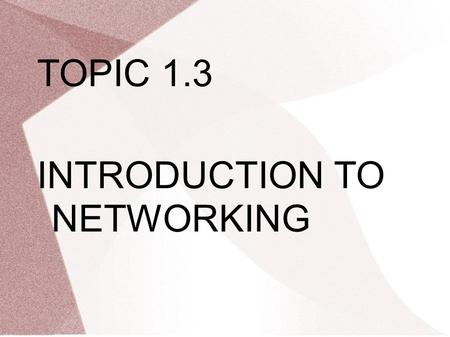 TOPIC 1.3 INTRODUCTION TO NETWORKING. Router – A netwok interconnection device & associated software that links two networks. The networks being linked.