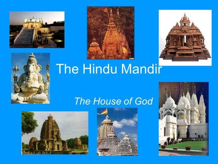 The Hindu Mandir The House of God.
