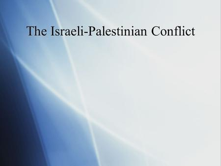 The Israeli-Palestinian Conflict. Introduction to the Conflict  The Israeli-Palestinian conflict is an ongoing dispute between two peoples, the Jewish.