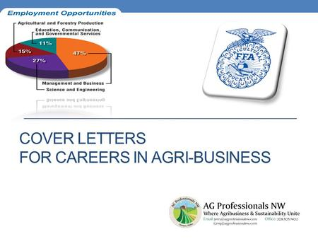 COVER LETTERS FOR CAREERS IN AGRI-BUSINESS. Cover letters and the 4 scenarios 1. An interview is scheduled and a specific job opening that may interest.