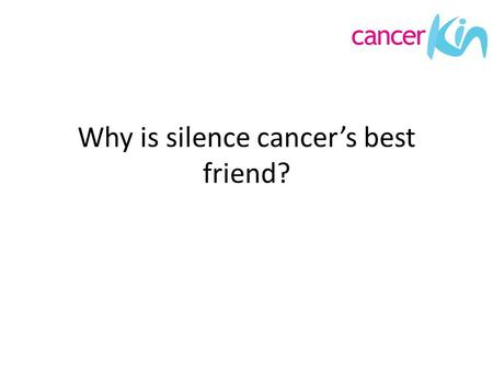 Why is silence cancer's best friend?. East London Programme Source: Analysis by London Health Observatory using Office for National Statistics data.