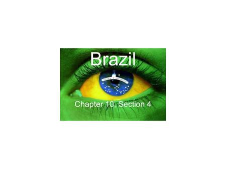 Brazil Chapter 10, Section 4. Vocabulary Treaty of Tordesillas Carnival samba capoeira.