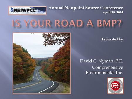 Presented by David C. Nyman, P.E. Comprehensive Environmental Inc. Annual Nonpoint Source Conference April 29, 2014.