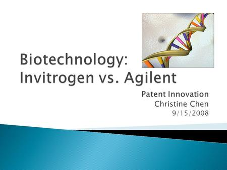 Patent Innovation Christine Chen 9/15/2008.  In general, patents must be:  Novel (not known previously) genetic sequences  Non-obvious (not just a.