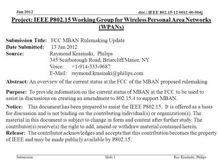 Doc.: IEEE 802.15-12-0012-00-004j Submission Slide 1 Project: IEEE P802.15 Working Group for Wireless Personal Area Networks (WPANs) Submission Title: