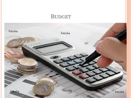B UDGET. Budget Meaning: A budget is a financial plan and a list of all planned expenses and revenues. It is a plan for saving, borrowing and spending.