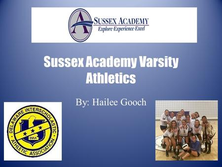 Sussex Academy Varsity Athletics By: Hailee Gooch.