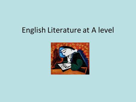 English Literature at A level. Why study English Literature? If you enjoy reading and studying a wide range of poetry, prose and drama texts, and you.