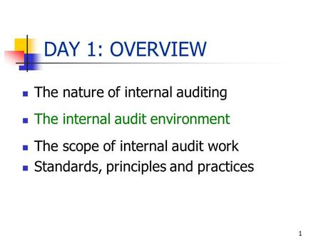 DAY 1: OVERVIEW The nature of internal auditing