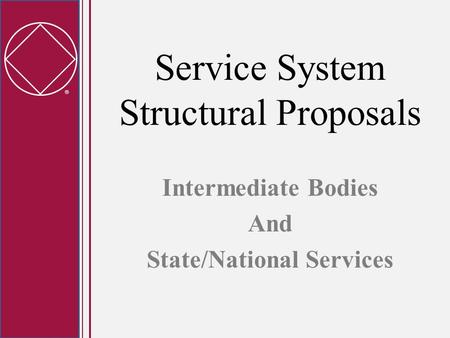  Service System Structural Proposals Intermediate Bodies And State/National Services.