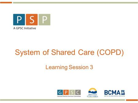 System of Shared Care (COPD) Learning Session 3. 2  Share ideas  Billing  Next steps in collaborating with services in your community  Sustainment.