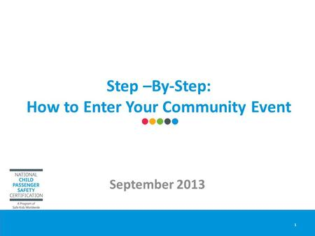 Step –By-Step: How to Enter Your Community Event September 2013 1.