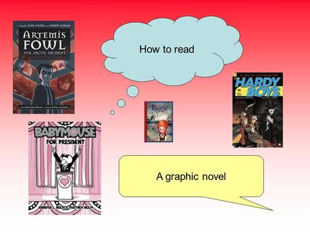 How to read A graphic novel.