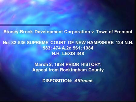 Stoney-Brook Development Corporation v. Town of Fremont No. 82-536 SUPREME COURT OF NEW HAMPSHIRE 124 N.H. 583; 474 A.2d 561; 1984 N.H. LEXIS 348 March.