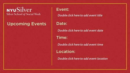 Double click here to add event title Double click here to add event date Double click here to add event time Double click here to add event location.