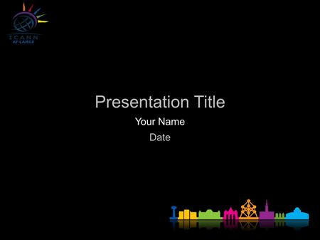 Presentation Title Your Name Date. ICANN MEETING NO. 38 | 20-25 JUNE 2010 ICANN MEETING No. 38 | 20-25 June 2010.