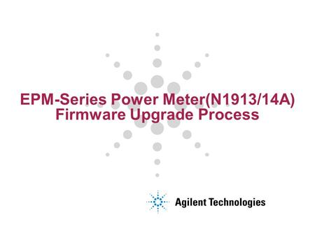 EPM-Series Power Meter(N1913/14A) Firmware Upgrade Process.