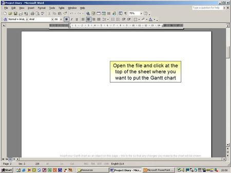 Open the file and click at the top of the sheet where you want to put the Gantt chart.