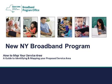 ESD COVER New NY Broadband Program How to Map Your Service Area A Guide to Identifying & Mapping your Proposed Service Area.