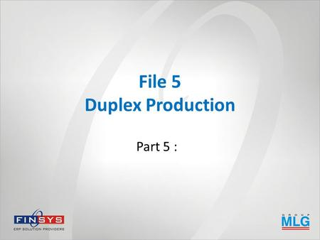 File 5 Duplex Production Part 5 :. Now, offer to Quality Department.