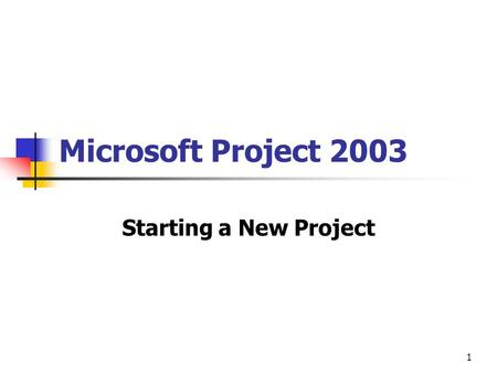1 Microsoft Project 2003 Starting a New Project. 2 Creating a new project plan To start Microsoft Project, click the Windows Start menu. Point to All.