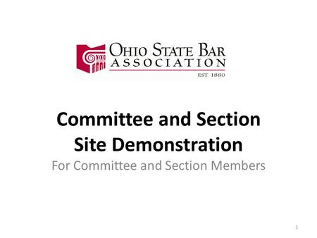 Committee and Section Site Demonstration For Committee and Section Members 1.