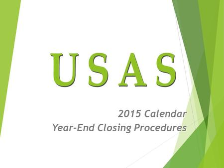 2015 Calendar Year-End Closing Procedures. Overview Calendar Year-End Closing Review New field in VENSCN & VENLOAD New extract program for 1099s Different.