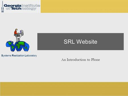 Systems Realization Laboratory SRL Website An Introduction to Plone.