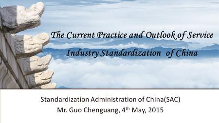 The Current Practice and Outlook of Service Industry Standardization of China.