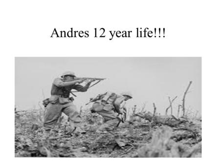 Andres 12 year life!!!. Table of contents Slide 3: the beginning Slide 4:the early years Slide 5:high school Slide 6:hobbies and interests Slide 7:favorites.