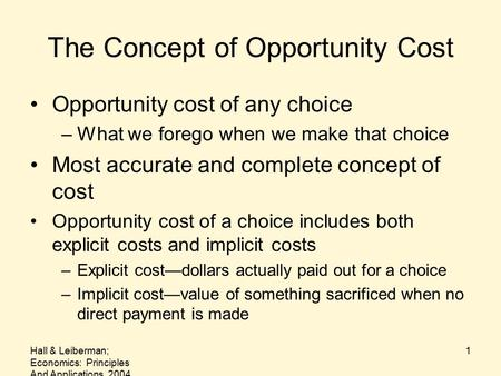 the concept of opportunity cost in economics 1 introduction in chapter 1 we introduced the economic principle of opportunity cost recall that the combination of limited resources and unlimited wants implies scarcity.