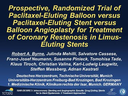 Prospective, Randomized Trial of Paclitaxel-Eluting Balloon versus Paclitaxel-Eluting Stent versus Balloon Angioplasty for Treatment of Coronary Restenosis.