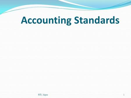 Accounting Standards RTI, Jaipur.