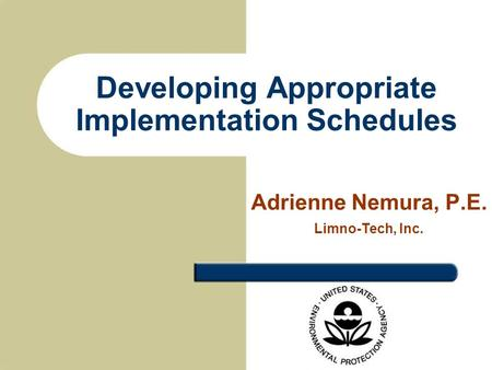 Developing Appropriate Implementation Schedules Adrienne Nemura, P.E. Limno-Tech, Inc.
