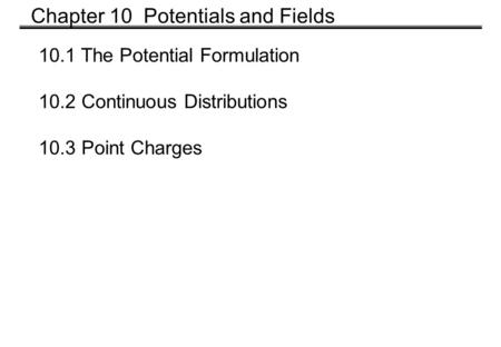 Chapter 10 Potentials and Fields